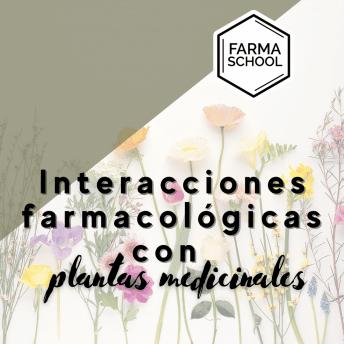 Interacciones farmacológicas y plantas medicinales