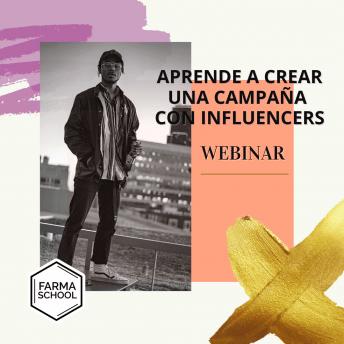 WEBINAR: Aprende a crear una campaña con influencers
