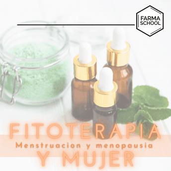 Fitoterapia y Mujer: Menstruación y Menopausia